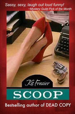 Scoop: A Cauley MacKinnon Mystery #1  by  Kit Frazier