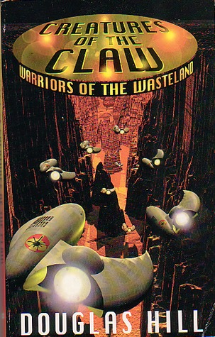 Creatures Of The Claw (Warriors of the Wasteland, #2)  by  Douglas Arthur Hill