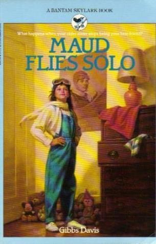 Maud Flies Solo  by  Gibbs Davis