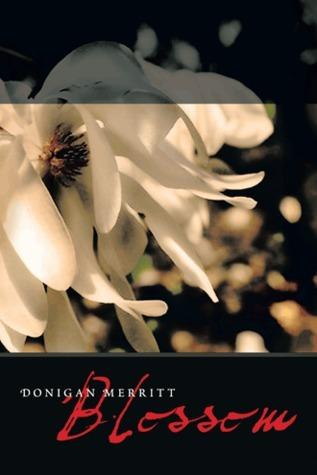 Blossom  by  Donigan Merritt