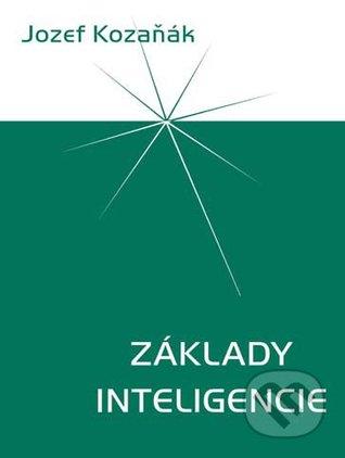Základy inteligencie 2. vydanie  by  Jozef Kozaňák