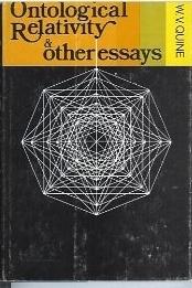 Ontological Relativity and Other Essays Willard Van Orman Quine