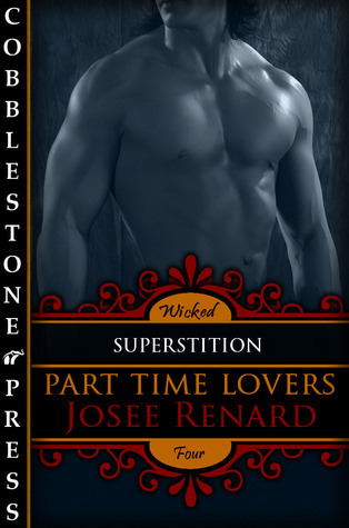Superstition (Part Time Lovers, #4) Josee Renard