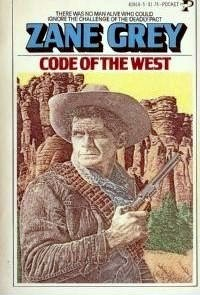 The Code of the West  by  Zane Grey