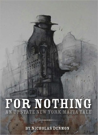 For Nothing (An Upstate New York Mafia Tale #1)  by  Nicholas Denmon