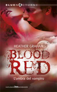 Blood Red: Lombra del vampiro Heather Graham