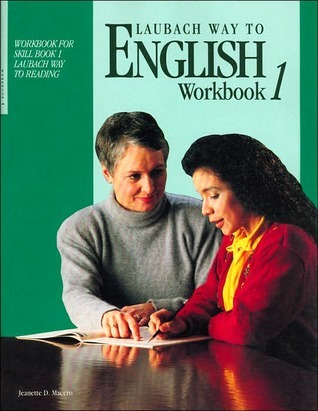 Laubach Way to English (Workbook For Skill Book 1) (Workbook 1)  by  Jeanette D. Macero