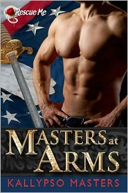 Masters at Arms (Rescue Me Saga, #0.5)  by  Kallypso Masters