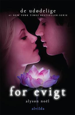 For evigt (De Udødelige, #6) Alyson Noel