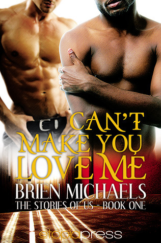 Cant Make You Love Me Brien Michaels