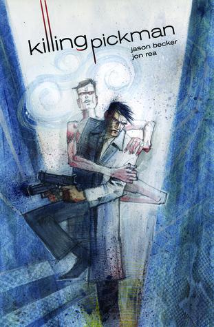 Killing Pickman  #1 Jason Becker