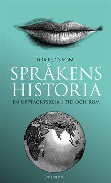 Språkens Historia: En upptäcktsresa i tid och rum  by  Tore Janson
