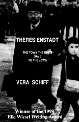 Theresienstadt: The Town the Nazis Gave to the Jews  by  Vera Schiff