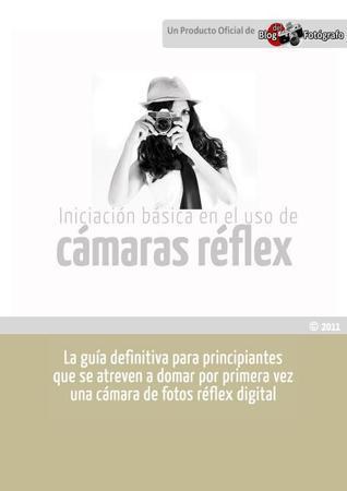 Iniciación Básica en el Uso de Cámaras Réflex  by  Mario Pérez