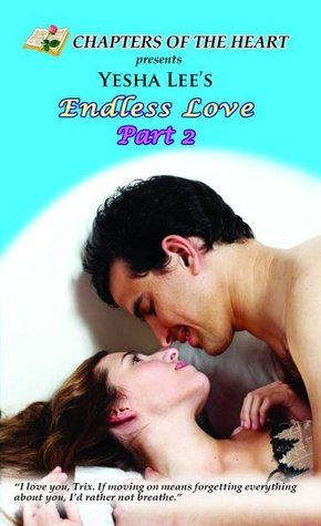 Endless Love: Part 2 Yesha Lee