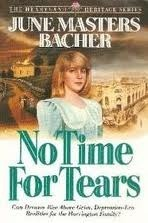 No Time For Tears (Heartland Heritage #1) June Masters Bacher
