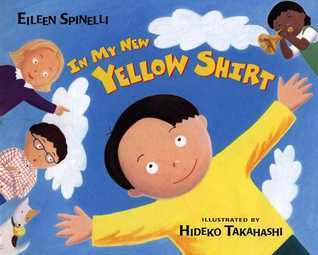 In My New Yellow Shirt  by  Eileen Spinelli