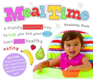 Meal Time: A Friendly Reassuring Way to Help Your and Your Child Learn about Healthy Eating  by  Roger Priddy