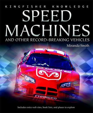 Speed Machines (Kingfisher Knowledge)  by  Miranda Smith