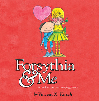Forsythia & Me  by  Vincent X. Kirsch