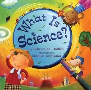 What Is Science? Rebecca Kai Dotlich