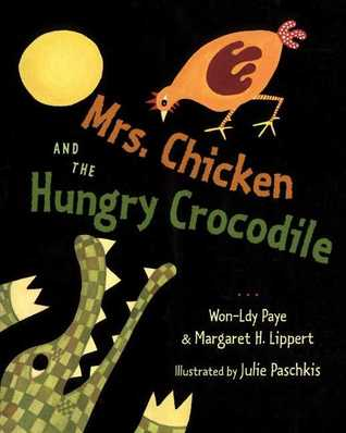 Mrs. Chicken and the Hungry Crocodile  by  Won-Ldy Paye