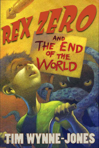 Rex Zero and the End of the World Tim Wynne-Jones