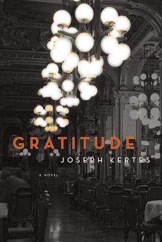 Gratitude: A Novel Joseph Kertes