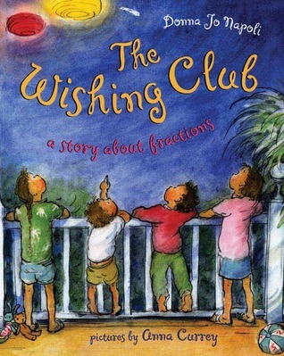 The Wishing Club: A Story About Fractions Donna Jo Napoli