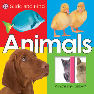 Slide and Find - Animals  by  Roger Priddy