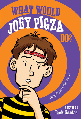 What Would Joey Do? (Joey Pigza Books #3)  by  Jack Gantos