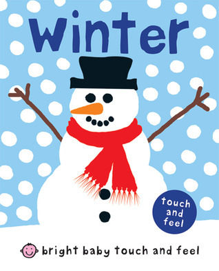 Winter (Bright Baby Touch and Feel Series) Roger Priddy