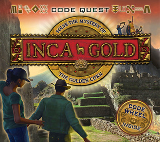 Inca Gold: Solve the Mystery of the Golden Corn  by  Sean Callery