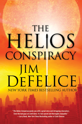 The Helios Conspiracy (FBI Special Agent Andy Fisher, #3) Jim DeFelice