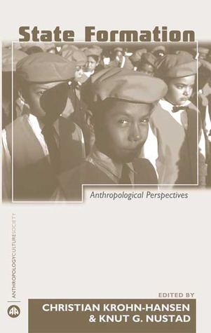 State Formation: Anthropological Perspectives  by  Christian Krohn-Hansen