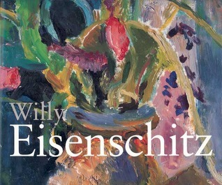 Willy Eisenschitz: Colour and Form in Twentieth-Century Painting  by  Bernard Denvir