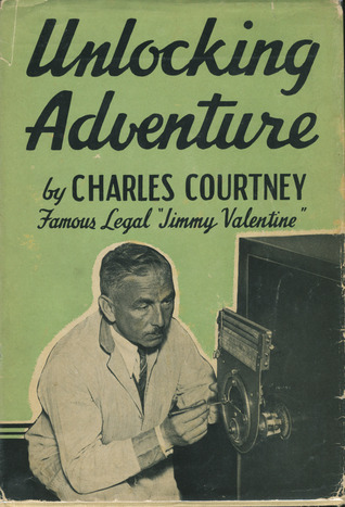 Unlocking Adventure: The Autobiography of a World-famous Locksmith  by  Charles Courtney