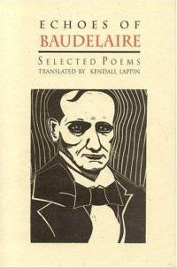 Echoes of Baudelaire: Selected Poems Charles Baudelaire
