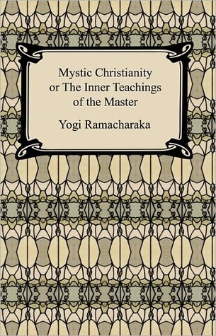 Mystic Christianity, or The Inner Teachings of the Master William W. Atkinson