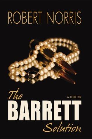 The Barrett Solution Robert Norris
