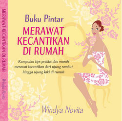 Buku Pintar - Merawat Kecantikan di Rumah  by  Windya Novita