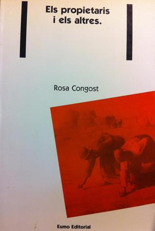 Els propietaris i els altres: La regió de Girona, 1768-1862  by  Rosa Congost
