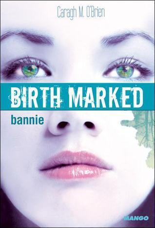Bannie (Birthmarked, #2)  by  Caragh M. OBrien
