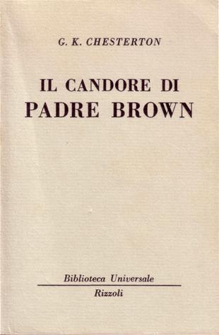 Il candore di Padre Brown  by  G.K. Chesterton