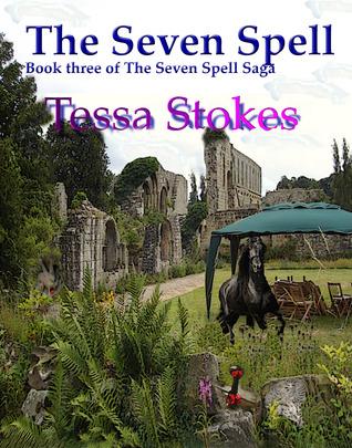 The Seven Spell (The Seven Spell Saga, #3)  by  Tessa Stokes