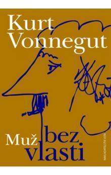Muž bez vlasti Kurt Vonnegut