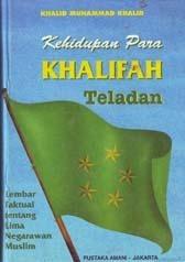 Kehidupan Para Khalifah Teladan  by  Khalid Muhammad Khalid