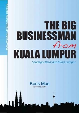 The Big Businessman From Kuala Lumpur  by  Keris Mas