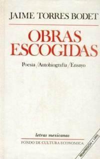 Obras escogidas: poesía, autobiografía, ensayo  by  Jaime Torres Bodet