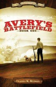 Averys Battlefield (Averys Battlefield, #1)  by  Deanna K. Klingel